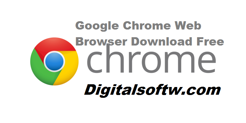 Google Chrome Web Browser Free Download | Learn More Digital