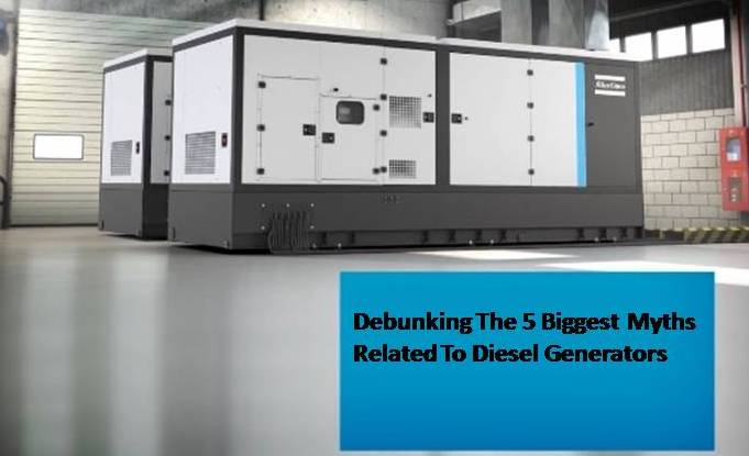 Debunking The 5 Biggest Myths Related To Diesel Generators